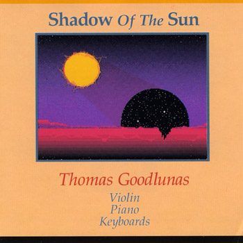Shadow Of The Sun, Music For The Imagination by Thomas Goodlunas